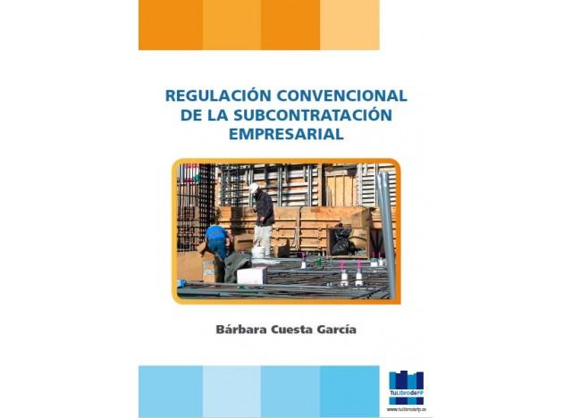 Regulación Convencional de la Subcontratación Empresarial (PDF)