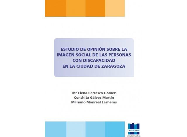Estudio de Opinión sobre la Imagen Social de las Personas con Discapacidad en la Ciudad de Zaragoza (PDF)